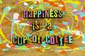 Happiness is cup of coffee Royalty Free Stock Photo