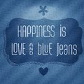 Happiness is love and  blue jeans, Quote Typographic Background Royalty Free Stock Photo