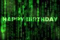 Happy Birthday background binary texture matrix theme Royalty Free Stock Photo