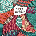 Happy Birthday. Card. Hand drawing. Colorful decorative background