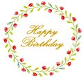 Happy birthday golden letters in a wreath of red flowers and green small leaves for cards, greetings