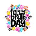 Happy birthday lettering. Digital hand drawn flowers around. Floral decorative elements. Modern calligraphy