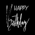 Happy birthday modern brush lettering for invitation and greeting card, prints and posters. Handwritten inscription. Calligraphic