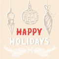 Happy Holidays greeting card with hand drawn Christmas decorations. Vintage greeting background with Christmas tree toys. Royalty Free Stock Photo