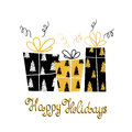 Happy Holidays- unique holiday handwritten lettering and gifts. Winter modern greeting card with gifts. Vector Illustration.