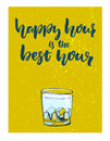 Happy hour is the best hour. Fun vector poster for bar with glass of alcohol drink with green grunge background. Royalty Free Stock Photo