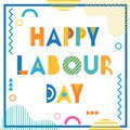 Happy labour day. Text and geometric elements isolated on a white background. Trendy geometric font. Royalty Free Stock Photo