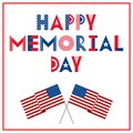 Happy memorial day. Greeting card with flags isolated on a white background. National American holiday event