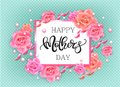 Happy mother`s day banner with pink roses