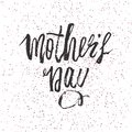 Happy Mother s Day design background. Lettering design. Greeting card. Calligraphy Background template for Mother s Day