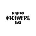 Happy Mother`s Day - hand drawn lettering phrase isolated on the white background. Fun brush ink inscription for photo overlays, g
