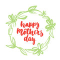 Happy Mothers Day - hand drawn lettering phrase with flower wreath isolated on the white background. Fun brush ink inscription for