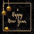 Happy new year Lettering. Golden ball,golden ribbons and glitter