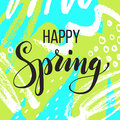 Happy spring. Lettering on Hand drawn Abstract background. Vecto