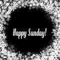 HAPPY SUNDAY On Black Backgrou...