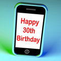 Happy th birthday smartphone means congratulations on reaching meaning thirty Royalty Free Stock Images