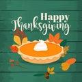 Happy Thanksgiving. Round bright orange homemade pumpkin pie in
