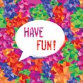 Have fun lettering Speech bubble. Funny sign. Party invitation. Royalty Free Stock Photo