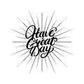 Have a great day hand written lettering.