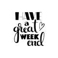 Have a great weekend handwritten lettering