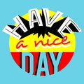 Have a nice day pop art style card Stock Images