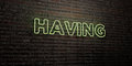 HAVING -Realistic Neon Sign on Brick Wall background - 3D rendered royalty free stock image
