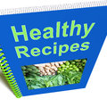 Healthy Recipes Book Shows Preparing Good Food Royalty Free Stock Image