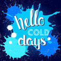 Hello cold days -  hand drawn lettering poster Royalty Free Stock Photo