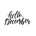 Hello December - freehand ink hand drawn calligraphic design. Royalty Free Stock Photo