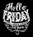 Hello friday i have been waiting for you handwritting lettering inscription slogan print in black colors vector illustration Royalty Free Stock Photos