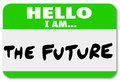 Hello i am the future nametag sticker change words on a green or to illustrate inevitable coming and evolution tomorrow or a Stock Photos