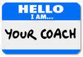 Hello i am here to stay nametag sticker persistence a namtag with the words your coach represent your life advisor mentor manager Royalty Free Stock Image