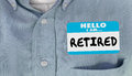 Hello I am Retired Not Working Quit Job Nametag