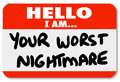 Hello i am your worst nightmare nametag sticker a blue with words that might be worn by a dissatisfied angry customer or someone Stock Photo