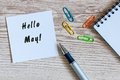 Hello May on message at paper at workplace at office or home