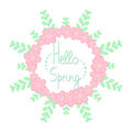 Hello spring frame with flowers
