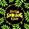 Hello spring time. Lettering.