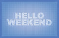 Hello weekend blueprint design with space for your text Stock Photography