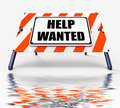 Help wanted sign displays employment and wanting assistance displaying Stock Photos