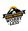 Hike More, Worry Less. Mountain Hike Creative Motivation Quote. Vector Camping Outdoor Concept on Grunge Background Royalty Free Stock Photo