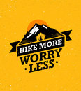 Hike More, Worry Less. Mountain Hike Creative Motivation Quote. Vector Camping Outdoor Concept on Grunge Background
