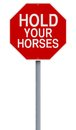 Hold your horses a modified stop sign indicating Stock Photo