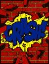 Hole in exploding brick wall with crash text pop art comics style cartoon vector illustration