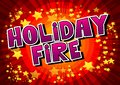 Holiday Fire - Vector illustrated comic book style phrase.