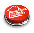 Home based business button self employed entrepreneur words on a round red to illustrate starting up a new company as an and Royalty Free Stock Image