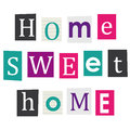 Home sweet home letters cut from magazines Royalty Free Stock Photo