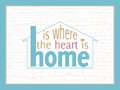 Home is where the heart is Stock Photography