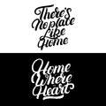 Home is where the heart is. There`s no place like home.