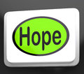 Hope button shows hoping hopeful wishing showing or wishful Stock Photo