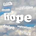 Hope words in sky faith belief inspire aspirations several the representing aspiration inspiration dreams and other feelings of Stock Photography